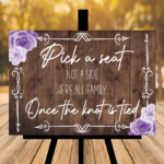 Rustic Pick A Seat Not A Side Wedding Sign - Purple Flowers