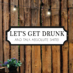 New Let's Get Drunk Street Sign - Any Colours! - Design 2